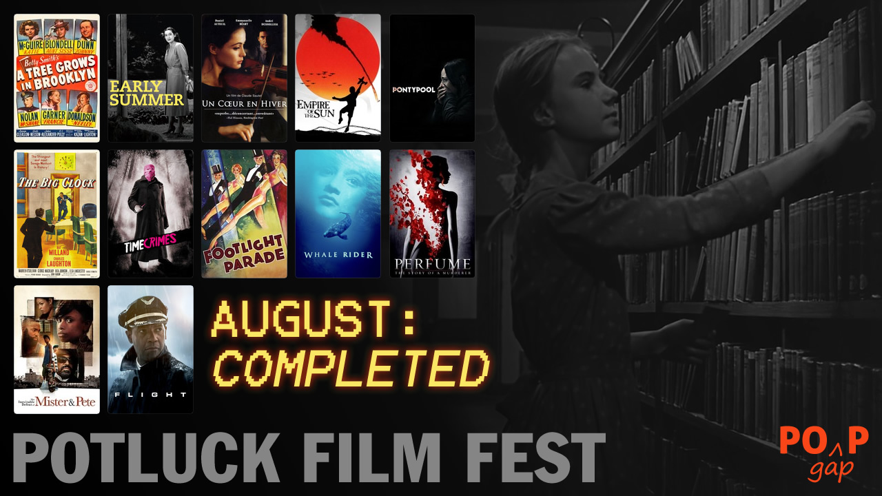 PopGap #31: Potluck Film Fest, Month Eight Completed