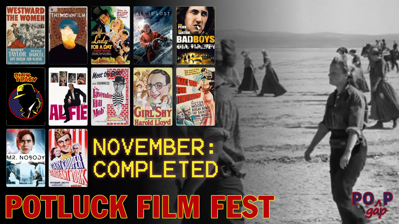 PopGap #34: Potluck Film Fest, Month Ten, Completed