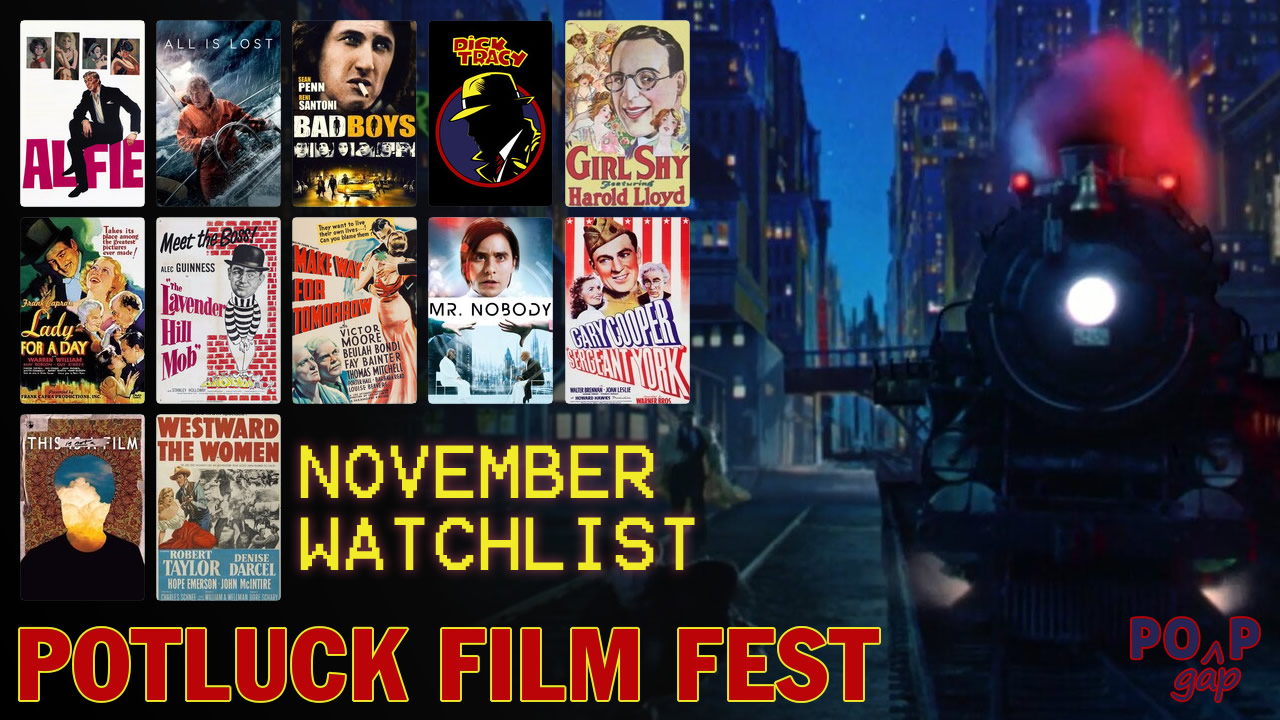 PopGap #34: Potluck Film Fest, Month Ten