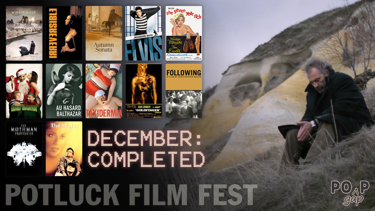 PopGap #35: Potluck Film Fest, The Final Month - Completed!