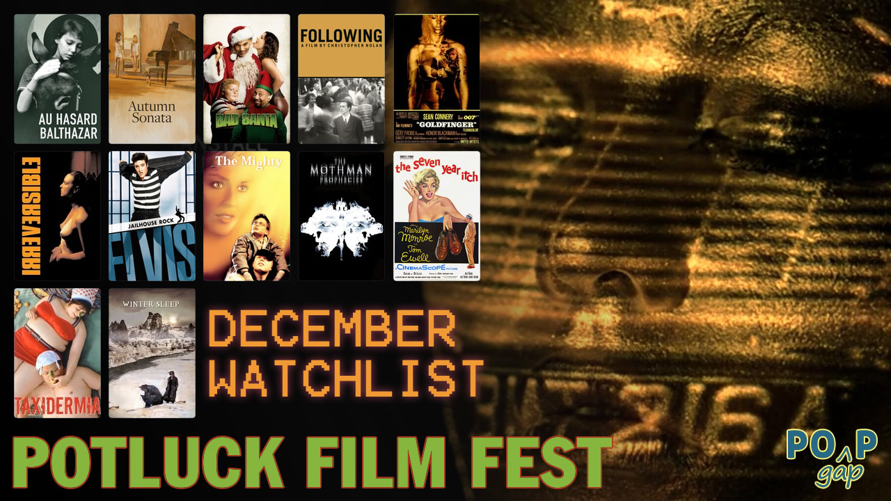 PopGap #35: Potluck Film Fest, The Final Month